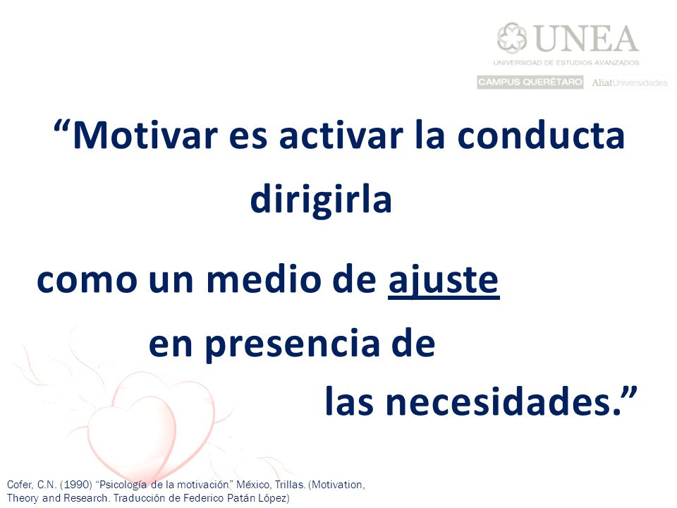 Motivar es activar la conducta dirigirla