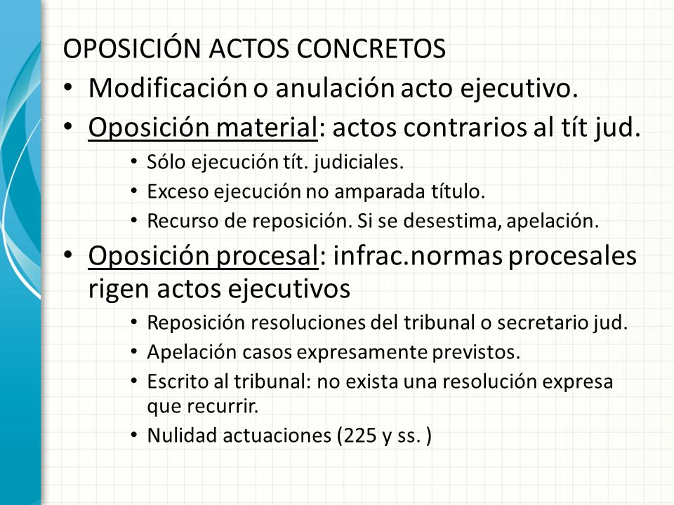 OPOSICIÓN ACTOS CONCRETOS Modificación o anulación acto ejecutivo.