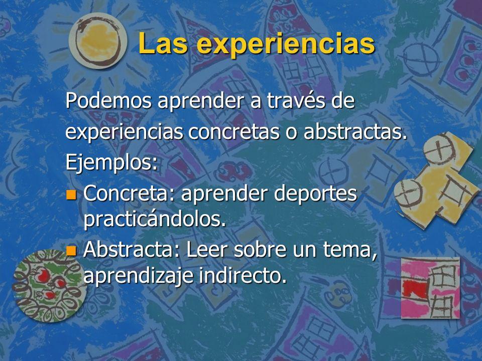 Las experiencias Podemos aprender a través de
