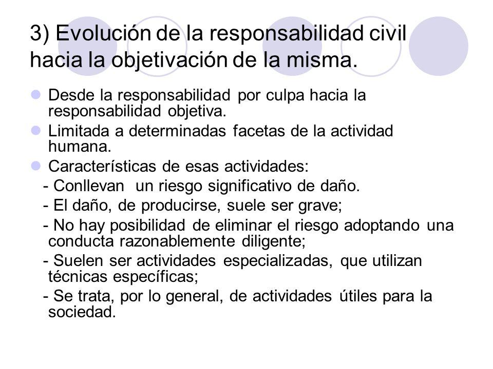 3) Evolución de la responsabilidad civil hacia la objetivación de la misma.