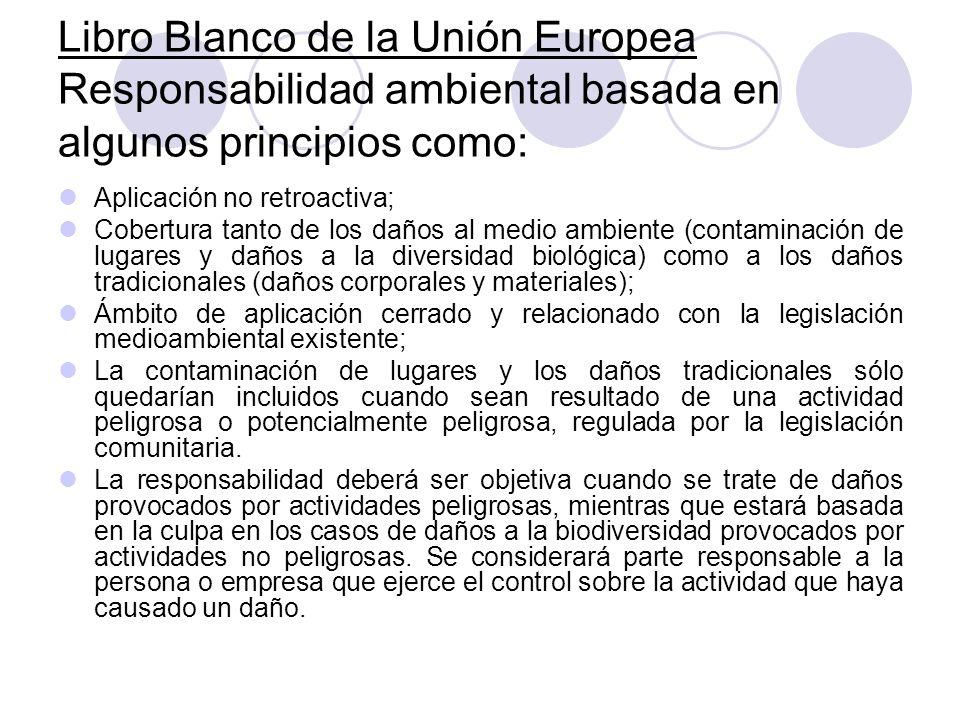 Libro Blanco de la Unión Europea Responsabilidad ambiental basada en algunos principios como: