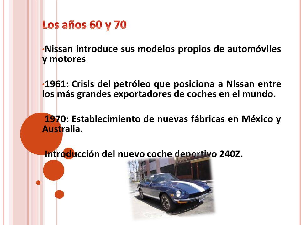 Los años 60 y 70Nissan introduce sus modelos propios de automóviles y motores.