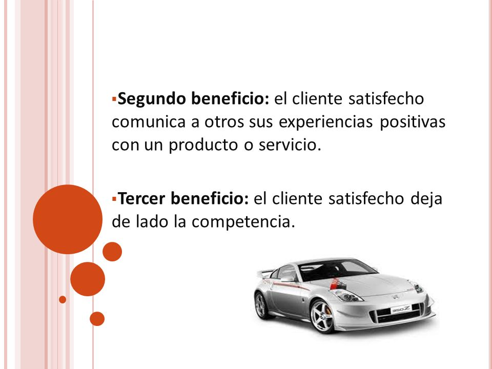 Segundo beneficio: el cliente satisfecho comunica a otros sus experiencias positivas con un producto o servicio.