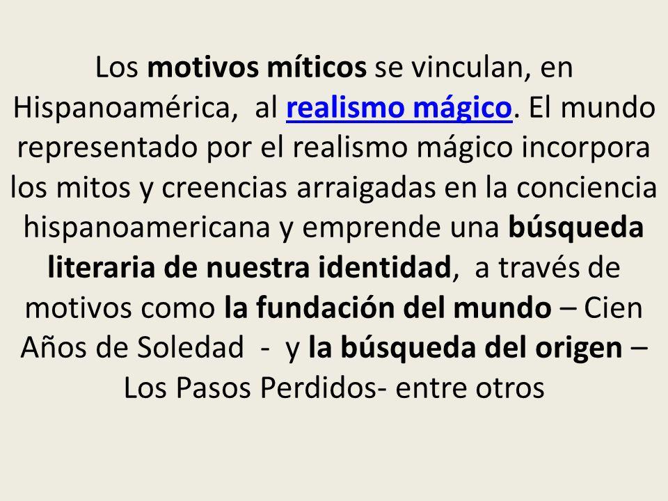 Los motivos míticos se vinculan, en Hispanoamérica, al realismo mágico
