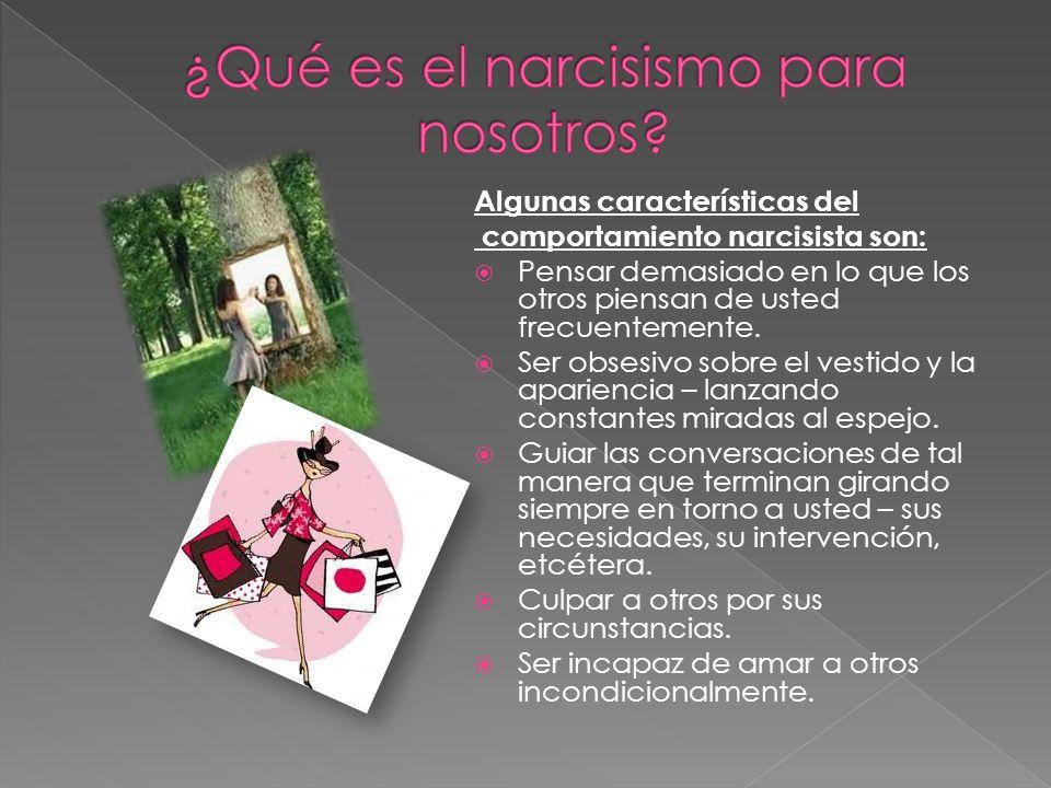 ¿Qué es el narcisismo para nosotros