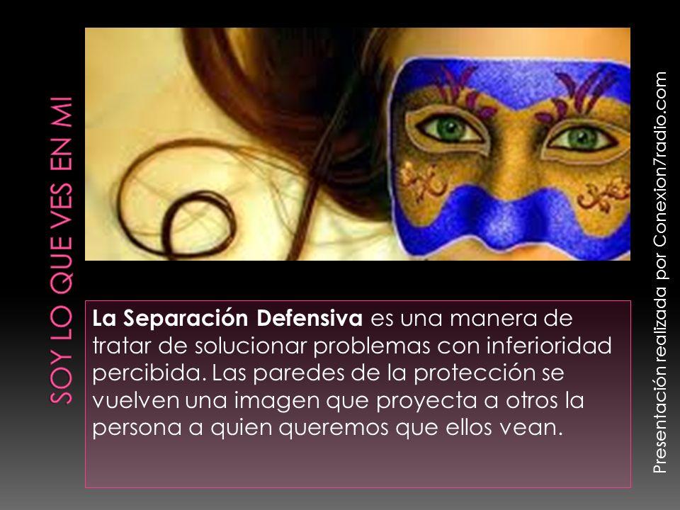 Soy lo que ves en mi Presentación realizada por Conexion7radio.com.