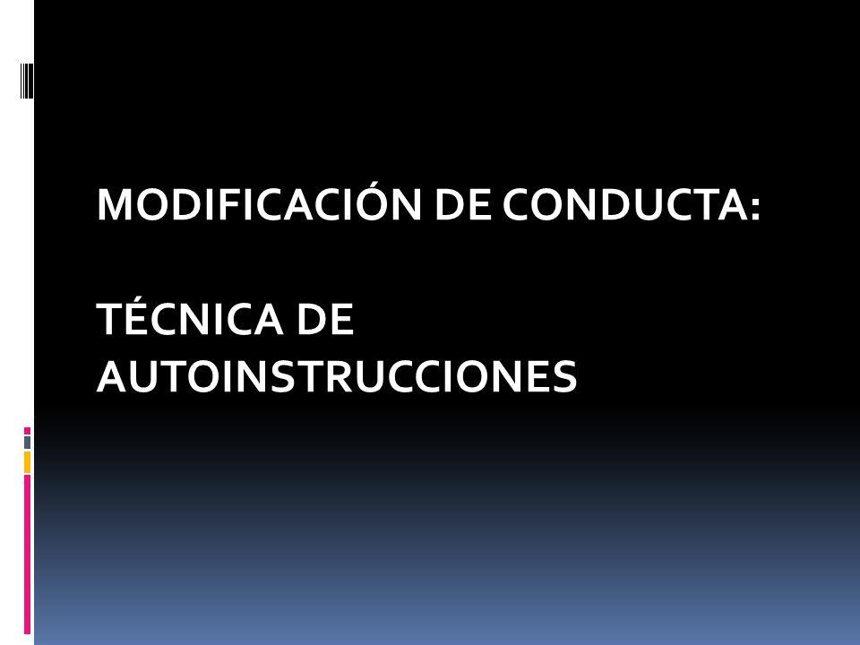 MODIFICACIÓN DE CONDUCTA: TÉCNICA DE AUTOINSTRUCCIONES