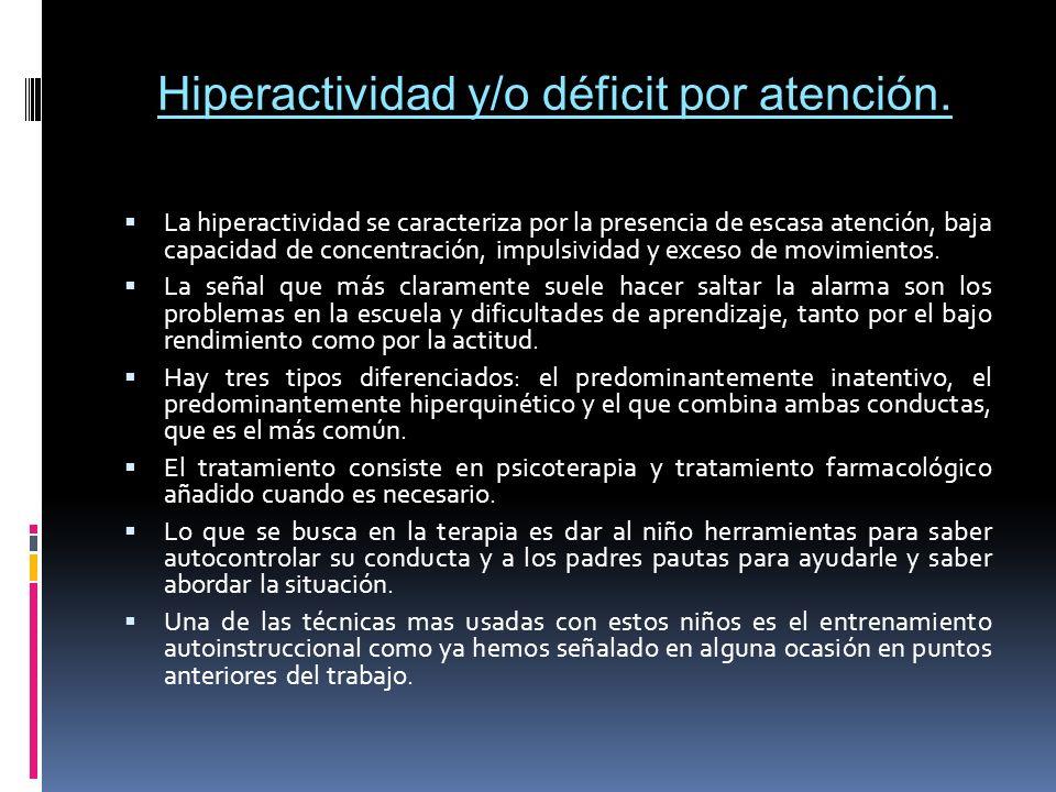 Hiperactividad y/o déficit por atención.
