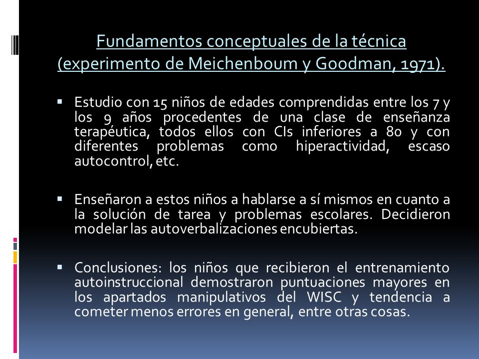 Fundamentos conceptuales de la técnica (experimento de Meichenboum y Goodman, 1971).