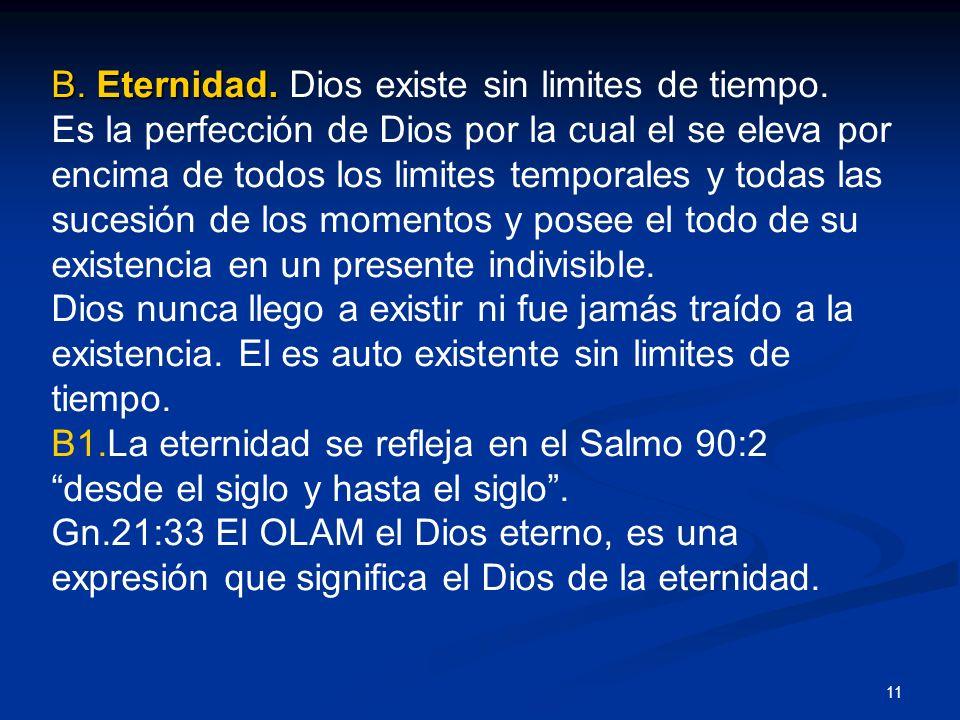 B. Eternidad. Dios existe sin limites de tiempo.