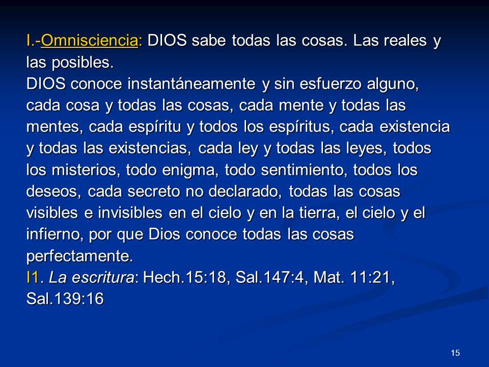 I.-Omnisciencia: DIOS sabe todas las cosas. Las reales y