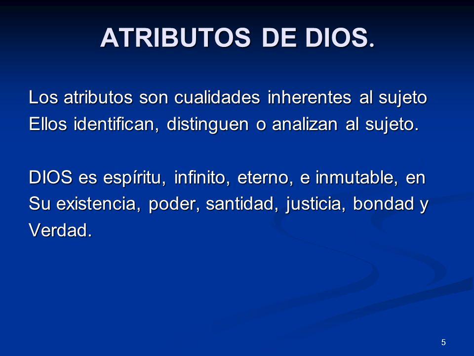 ATRIBUTOS DE DIOS. Los atributos son cualidades inherentes al sujeto