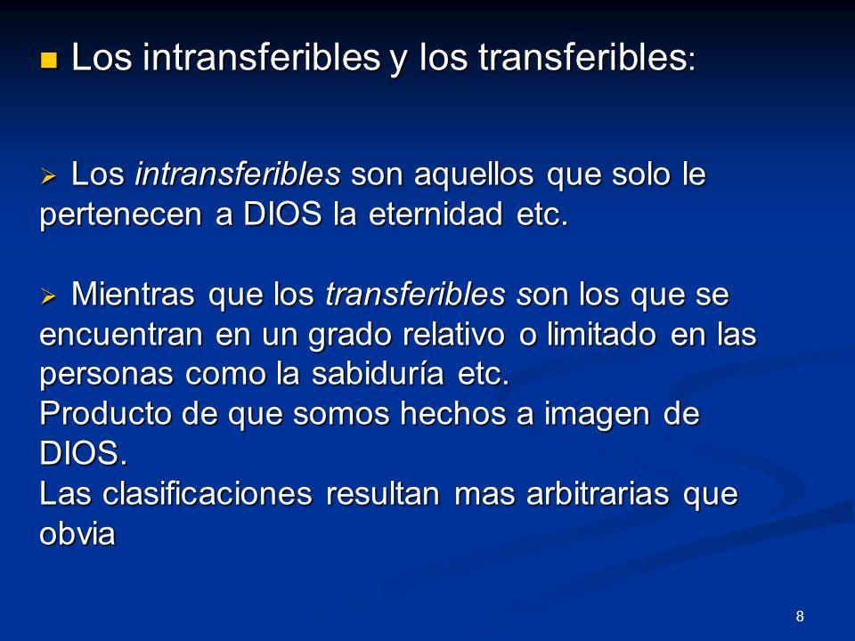 Los intransferibles y los transferibles:
