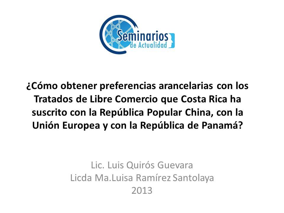 Lic. Luis Quirós Guevara Licda Ma.Luisa Ramírez Santolaya 2013