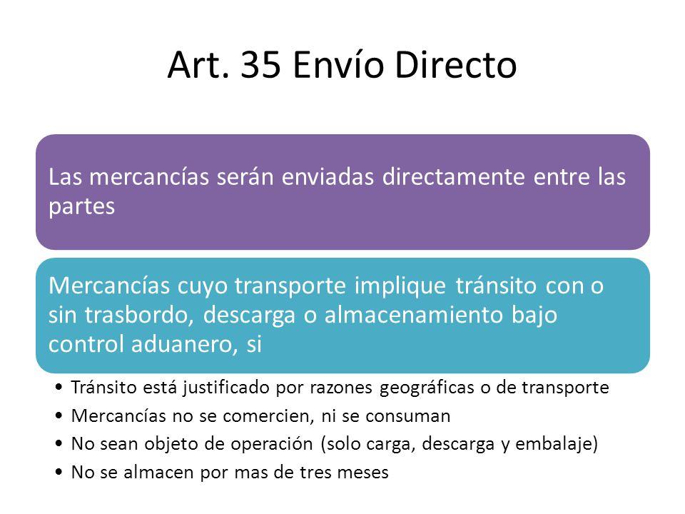 Art. 35 Envío Directo Las mercancías serán enviadas directamente entre las partes.