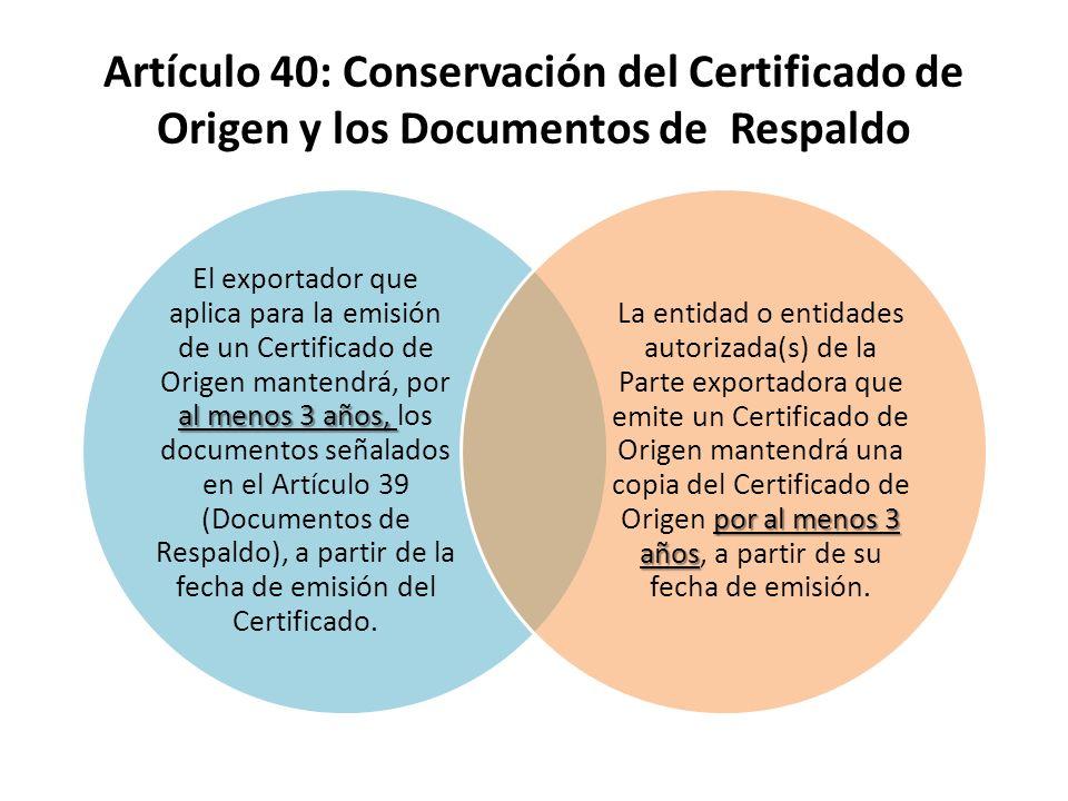 Artículo 40: Conservación del Certificado de Origen y los Documentos de Respaldo