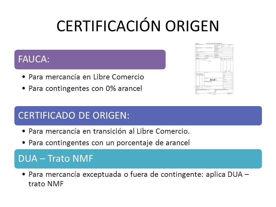 CERTIFICACIÓN ORIGEN FAUCA: CERTIFICADO DE ORIGEN: DUA – Trato NMF