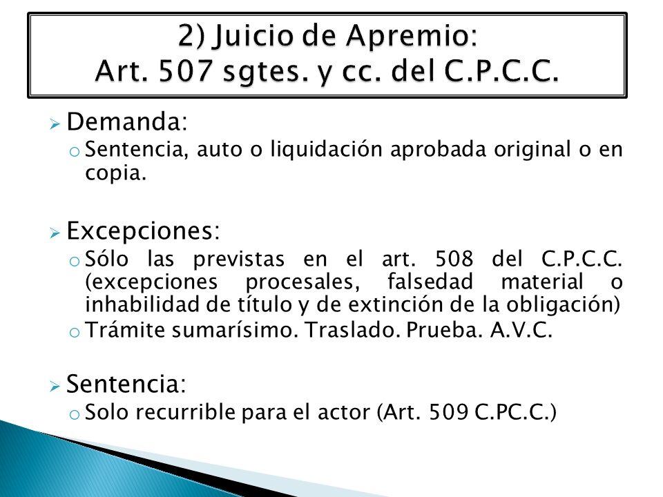 2) Juicio de Apremio: Art. 507 sgtes. y cc. del C.P.C.C.