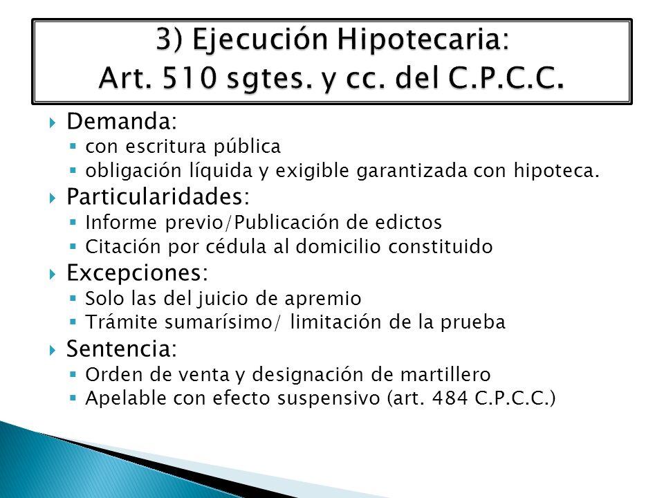 3) Ejecución Hipotecaria: Art. 510 sgtes. y cc. del C.P.C.C.