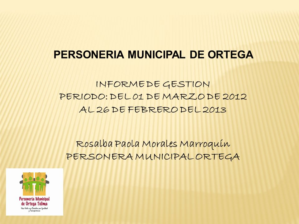 PERSONERIA MUNICIPAL DE ORTEGA INFORME DE GESTION
