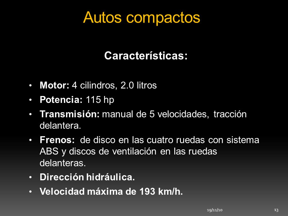 Autos compactos Características: Motor: 4 cilindros, 2.0 litros