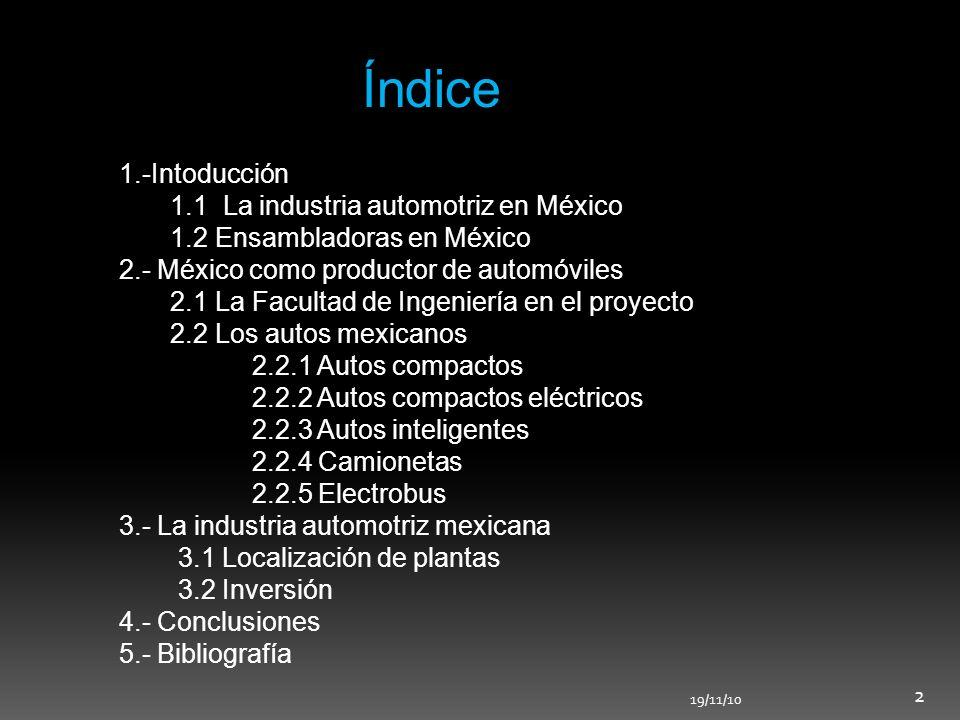 Índice 1.-Intoducción 1.1 La industria automotriz en México