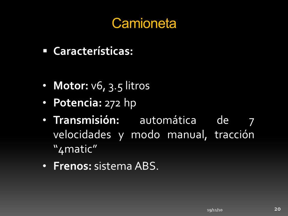 Camioneta Características: Motor: v6, 3.5 litros Potencia: 272 hp