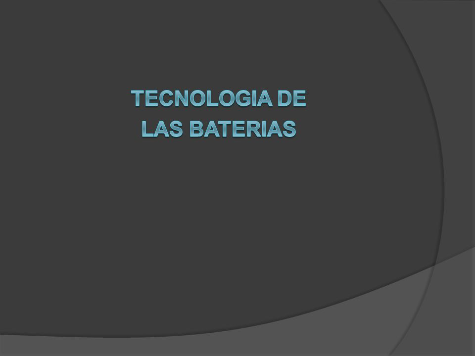 TECNOLOGIA DE LAS BATERIAS