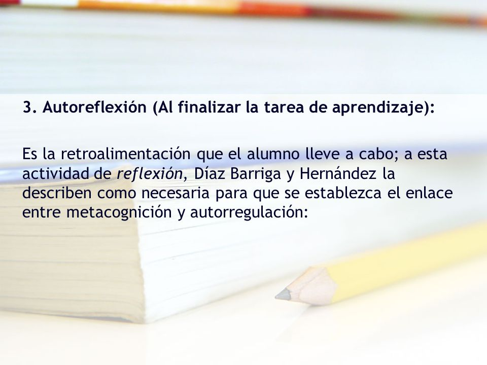 3. Autoreflexión (Al finalizar la tarea de aprendizaje):