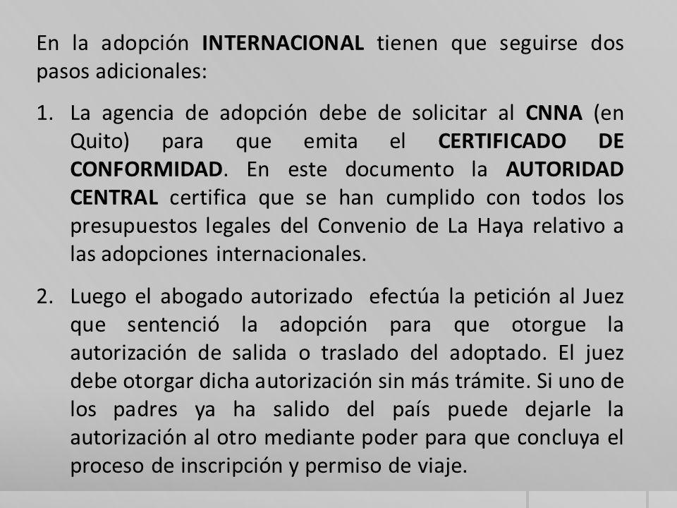 En la adopción INTERNACIONAL tienen que seguirse dos pasos adicionales: