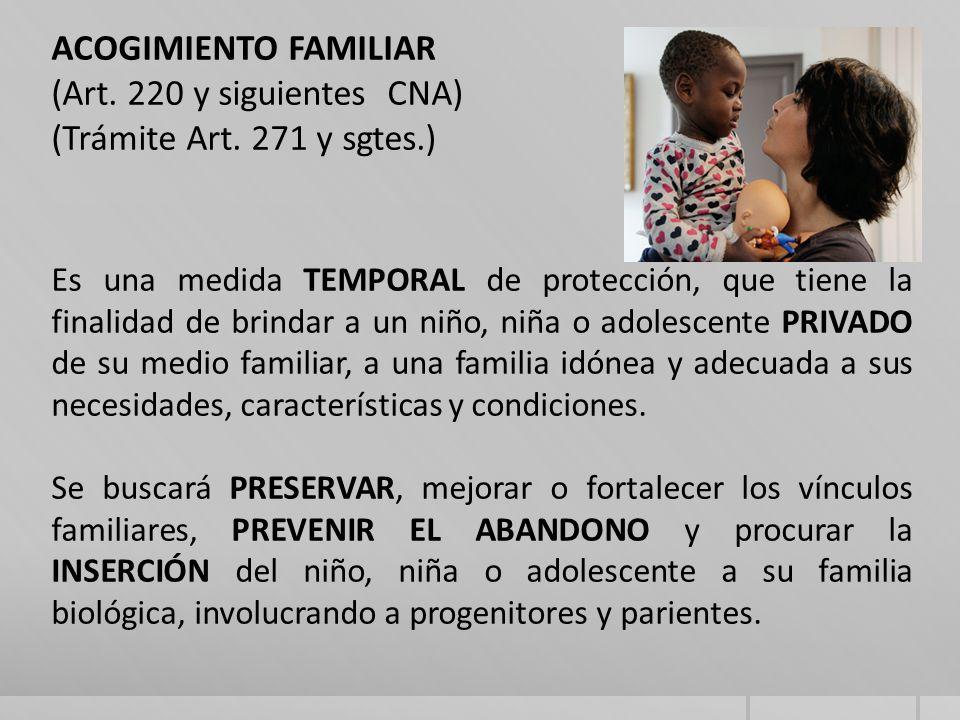ACOGIMIENTO FAMILIAR (Art. 220 y siguientes CNA)
