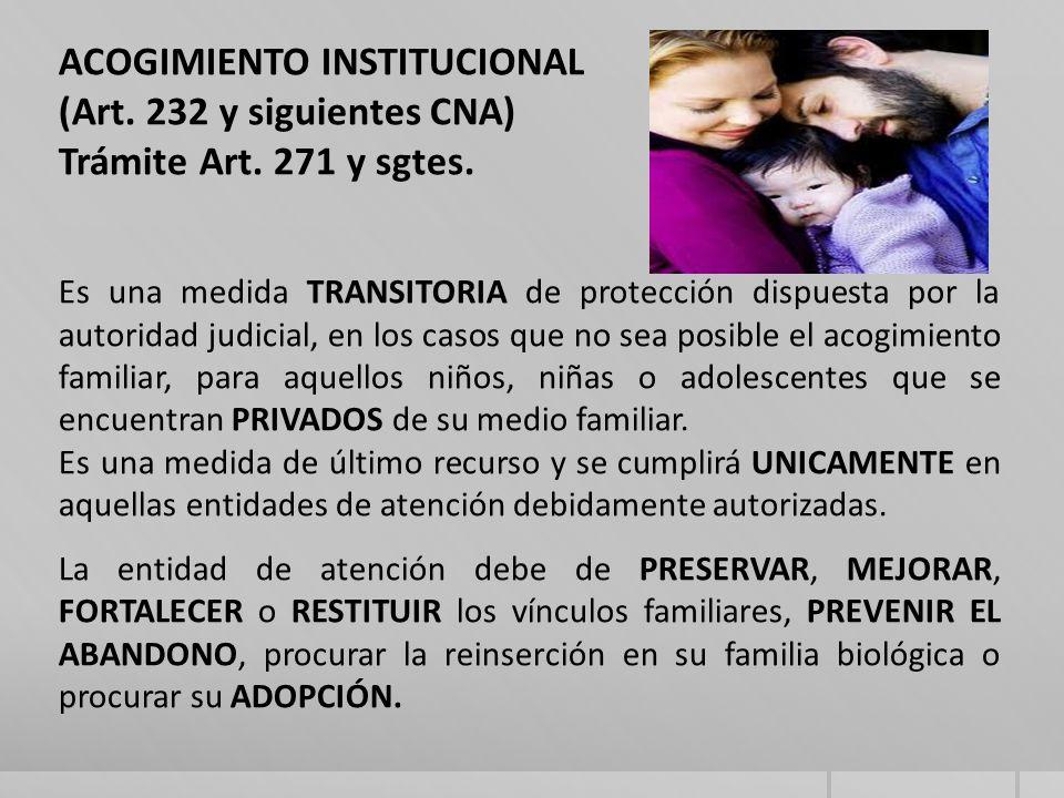 ACOGIMIENTO INSTITUCIONAL (Art. 232 y siguientes CNA)