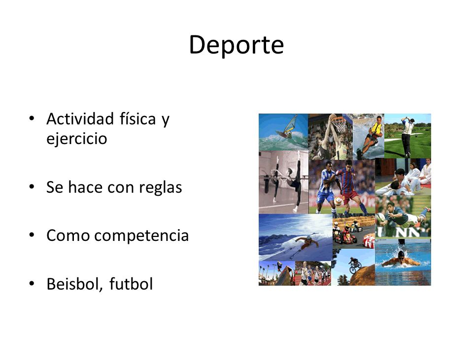 Deporte Actividad física y ejercicio Se hace con reglas