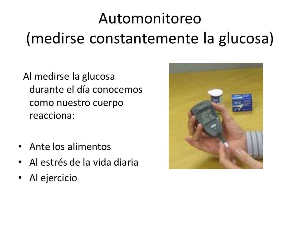 Automonitoreo (medirse constantemente la glucosa)