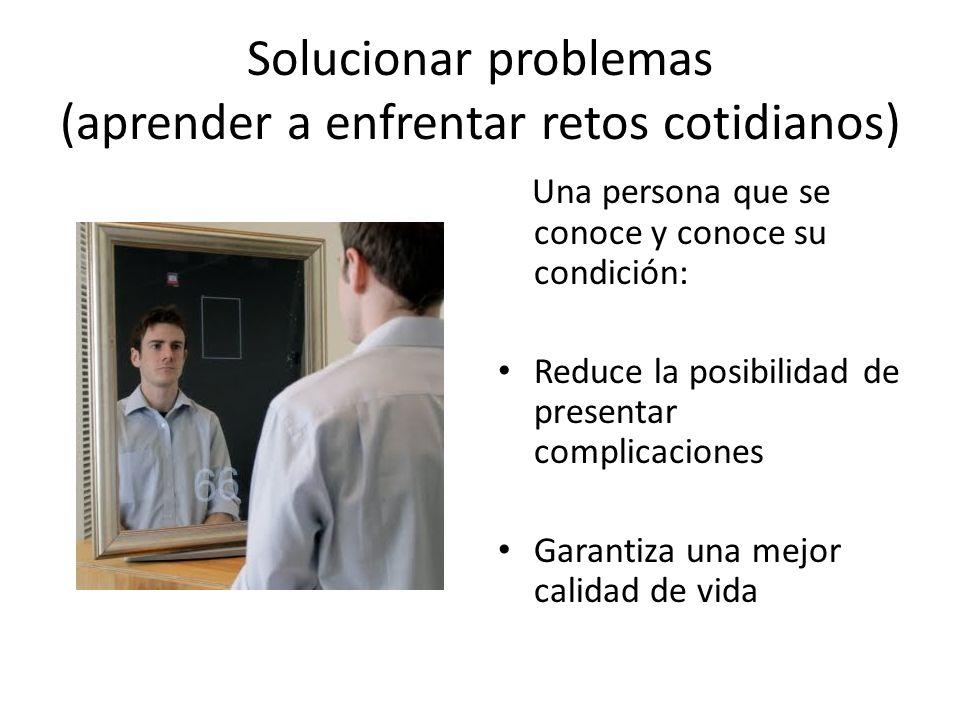 Solucionar problemas (aprender a enfrentar retos cotidianos)