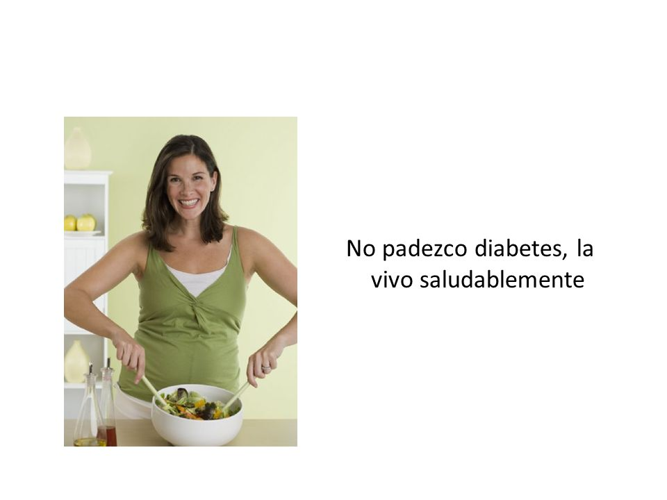 No padezco diabetes, la vivo saludablemente