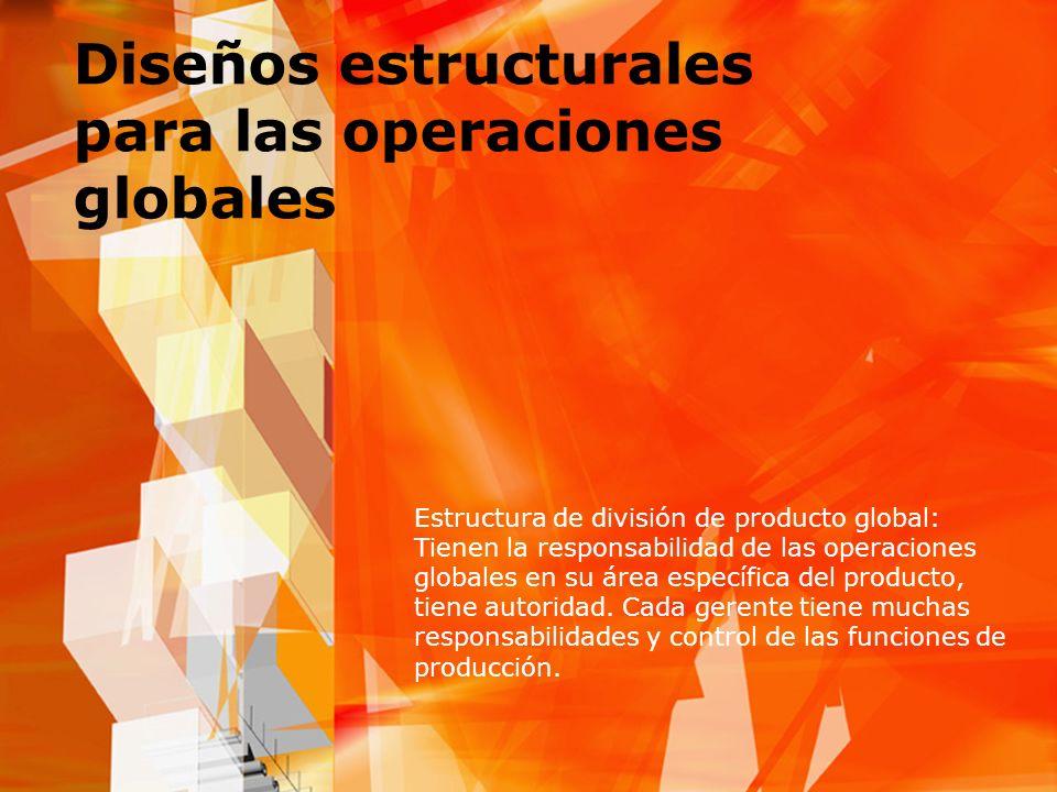Diseños estructurales para las operaciones globales