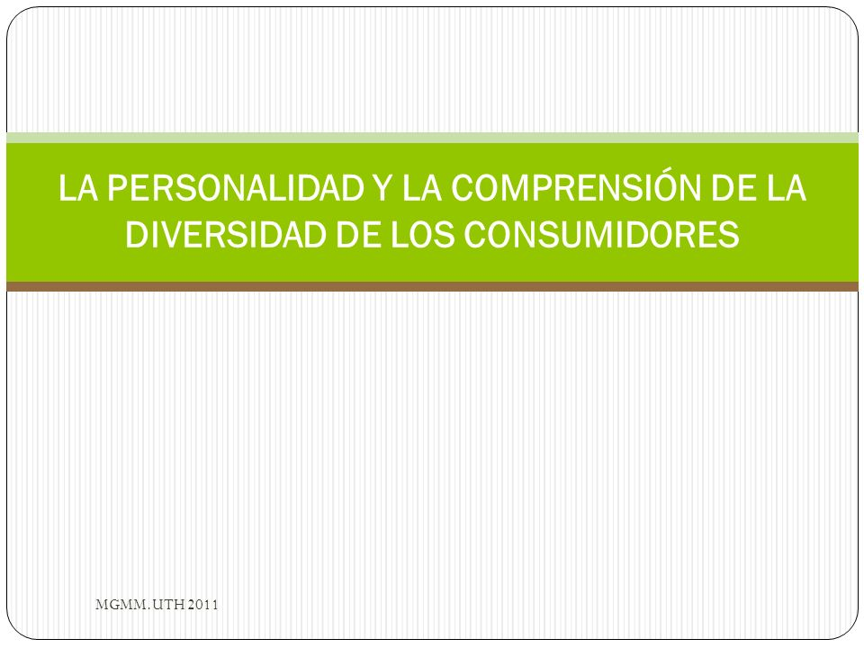 LA PERSONALIDAD Y LA COMPRENSIÓN DE LA DIVERSIDAD DE LOS CONSUMIDORES