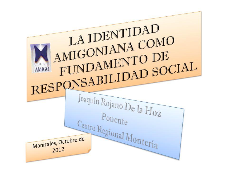 LA IDENTIDAD AMIGONIANA COMO FUNDAMENTO DE RESPONSABILIDAD SOCIAL