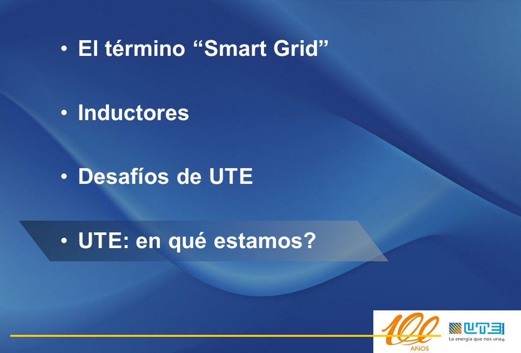 El término Smart Grid Inductores Desafíos de UTE