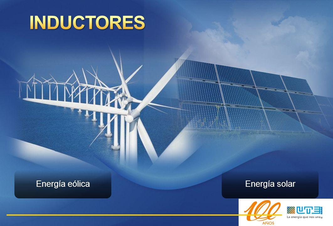 INDUCTORES Energía eólica Energía solar
