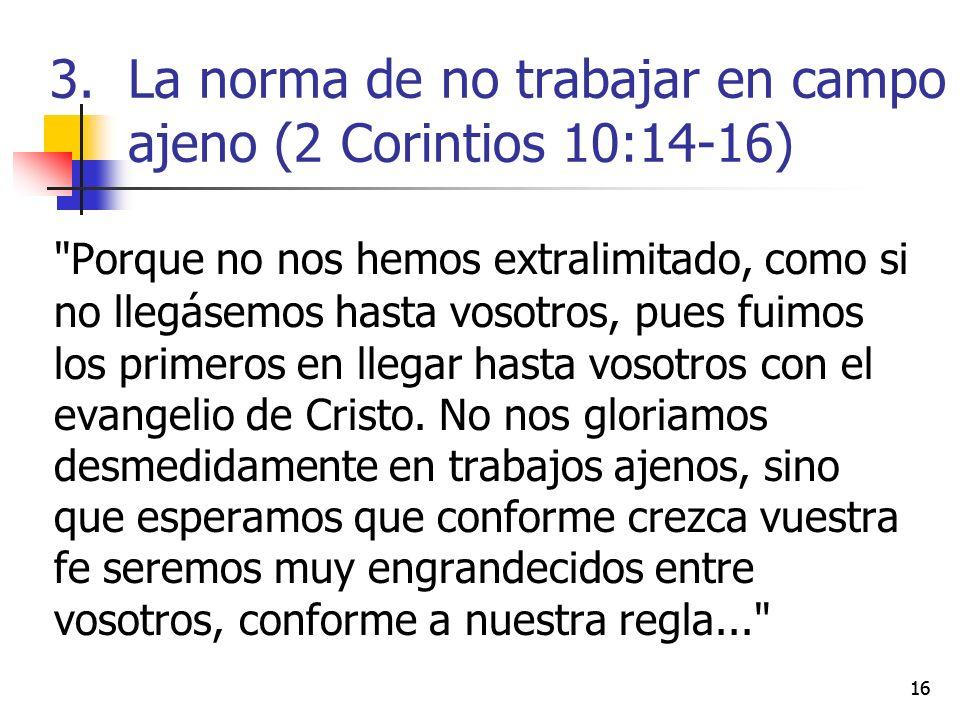 La norma de no trabajar en campo ajeno (2 Corintios 10:14-16)