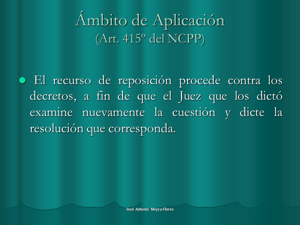 Ámbito de Aplicación (Art. 415º del NCPP)