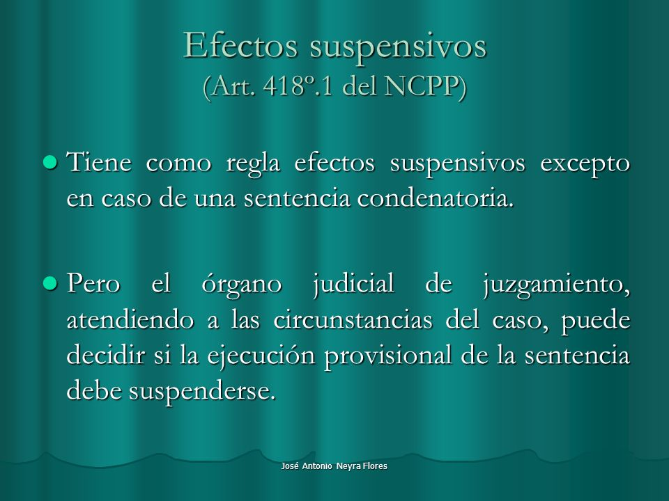 Efectos suspensivos (Art. 418º.1 del NCPP)