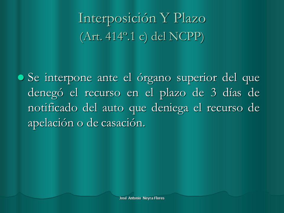 Interposición Y Plazo (Art. 414º.1 c) del NCPP)