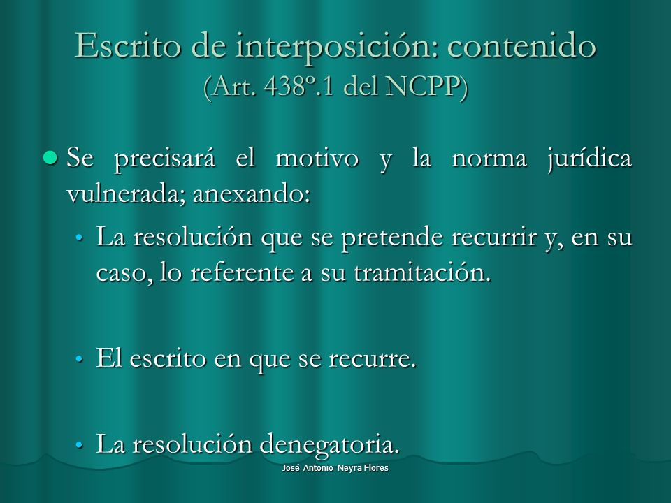 Escrito de interposición: contenido (Art. 438º.1 del NCPP)