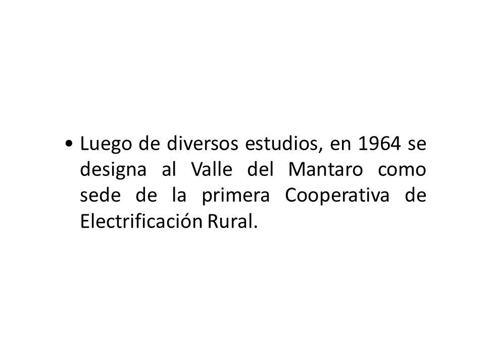 Luego de diversos estudios, en 1964 se designa al Valle del Mantaro como sede de la primera Cooperativa de Electrificación Rural.