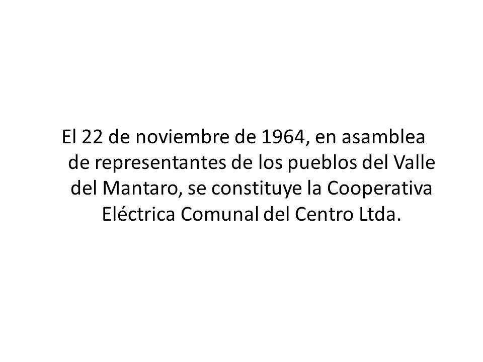 El 22 de noviembre de 1964, en asamblea de representantes de los pueblos del Valle del Mantaro, se constituye la Cooperativa Eléctrica Comunal del Centro Ltda.