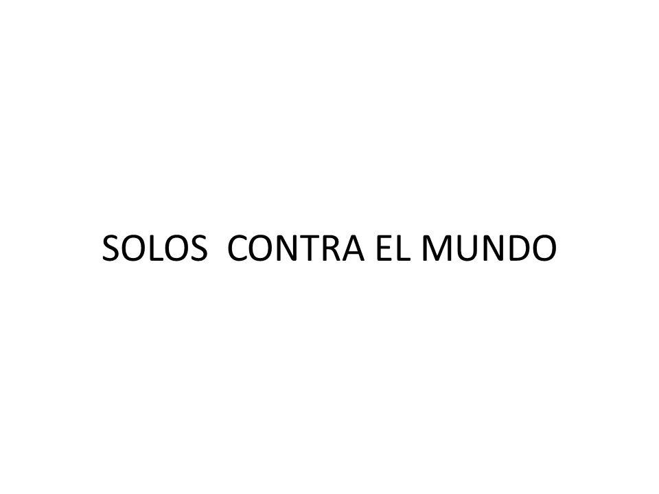 SOLOS CONTRA EL MUNDO