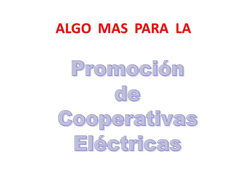 ALGO MAS PARA LA Promoción de Cooperativas Eléctricas